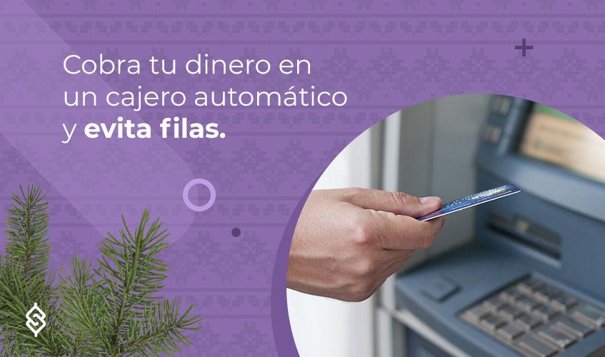 Cobra tu dinero en un cajero automático y evita filas.