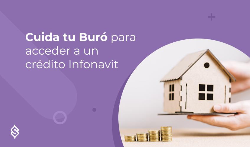 Cuida tu Buró para acceder a un crédito Infonavit