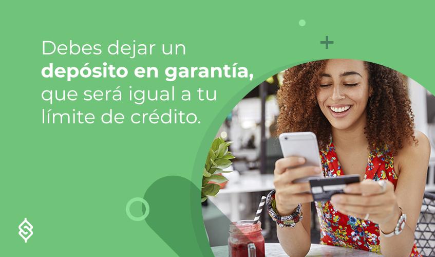 Debes dejar un depósito en garantía, que será igual a tu límite de crédito.