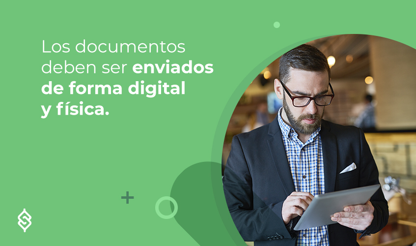 Los documentos deben ser enviados de forma digital y física.