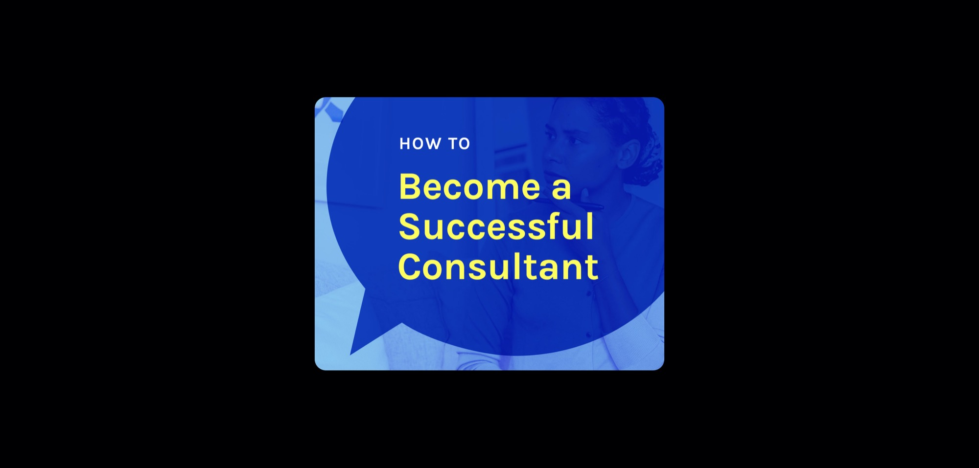 6 Pro Tips to be a Successful Consultant