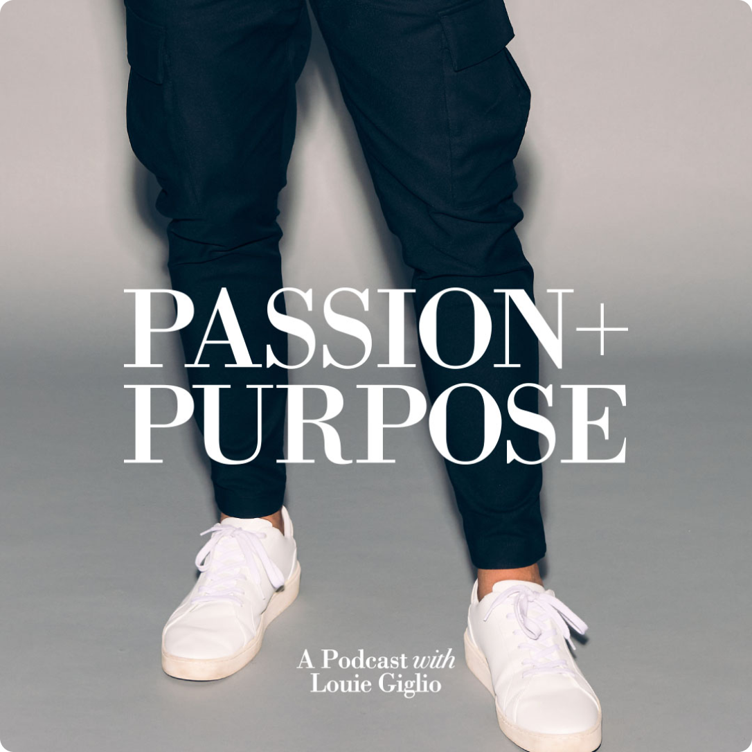 Passion + Purpose is a podcast with Louie Giglio.