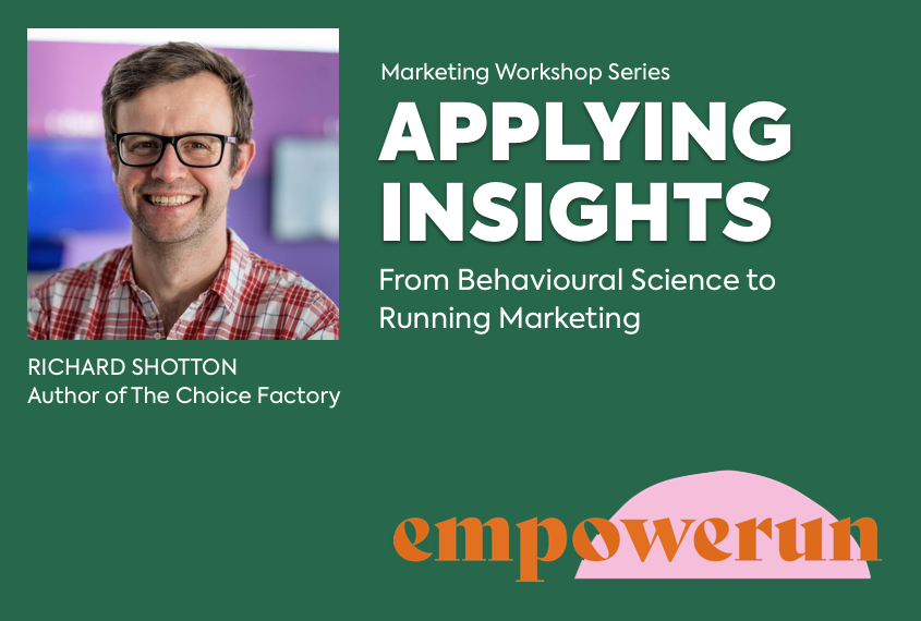 Applying Insights from Behavioural Science to Running Marketing