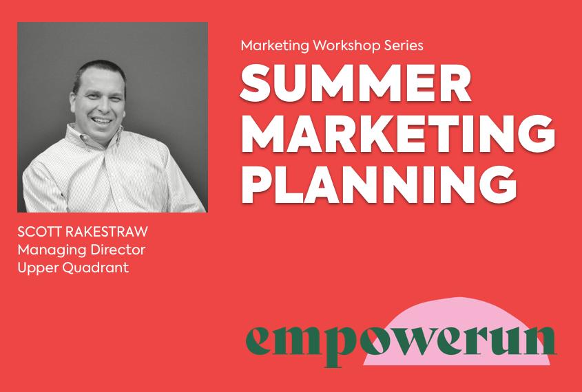 Summer Marketing Planning Workshop (and beyond)