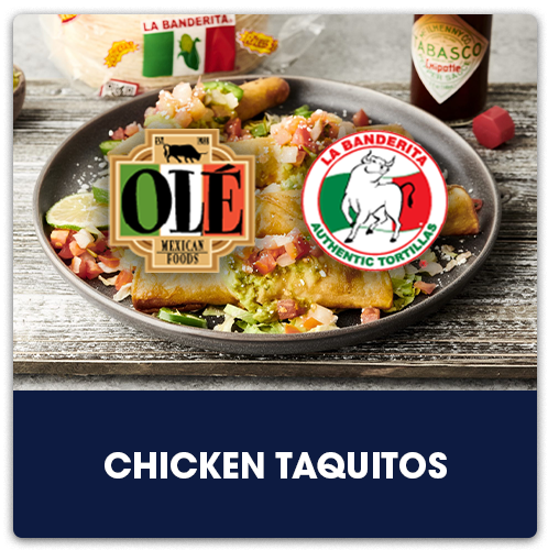 Olé Mexican Foods® Chicken Taquitos   View Recipe