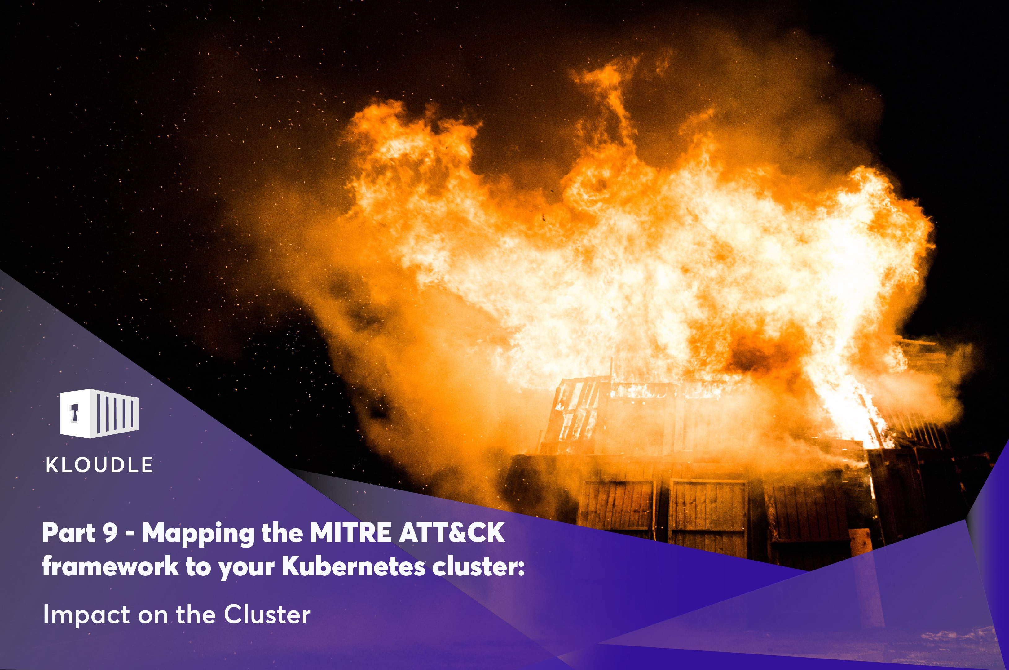 Part 9 - Mapping the MITRE ATT&CK framework to your Kubernetes cluster: Impact on the Cluster