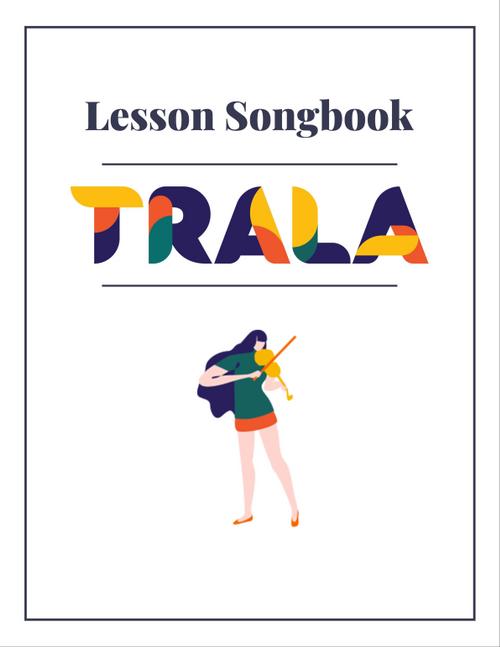 Trala Lesson Songbook.