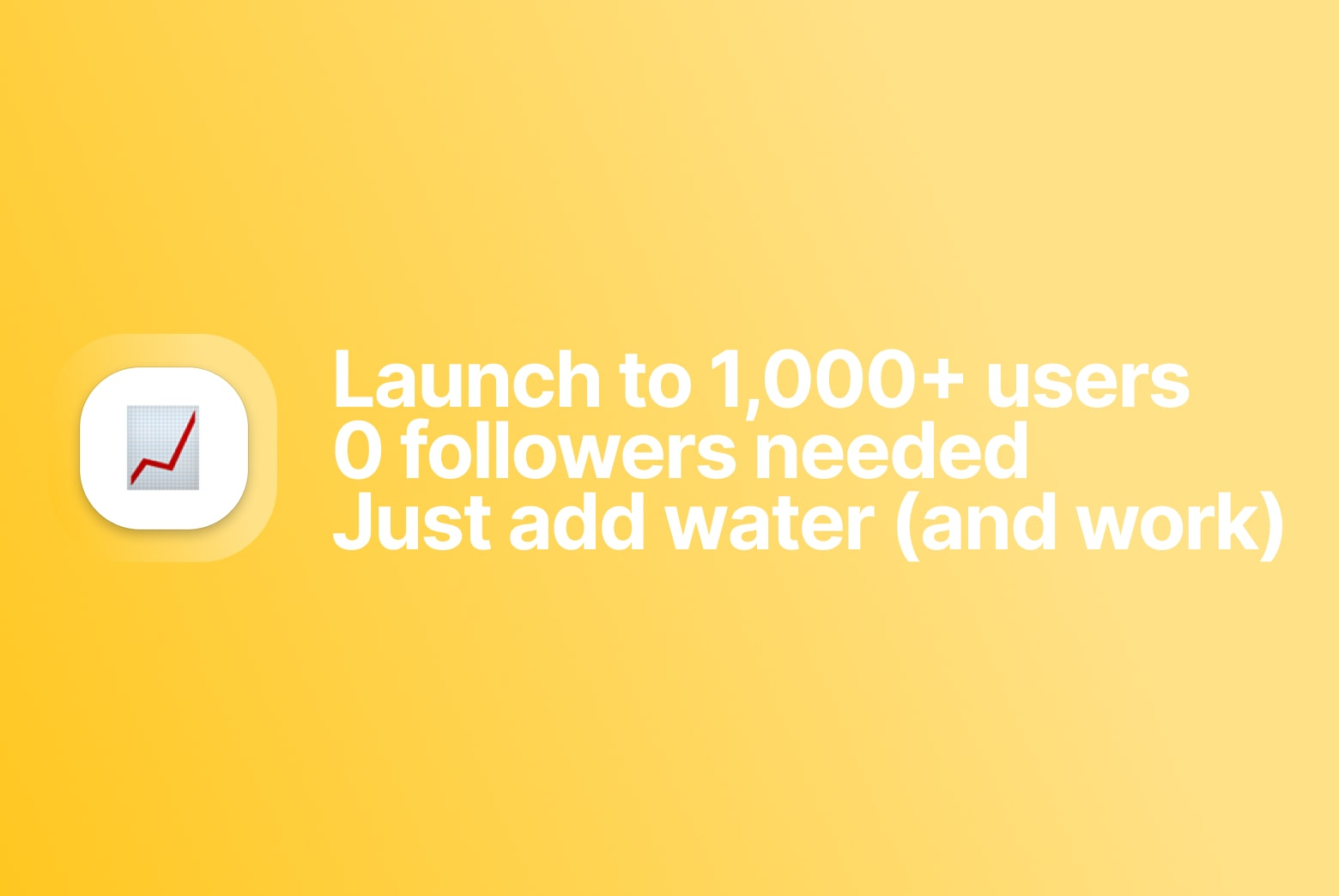 How to launch to 3,000 users when starting from 0