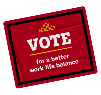 Vote for a better work-life balance sticker.