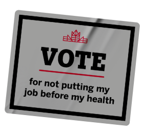 Vote for not putting my job before my health sticker.