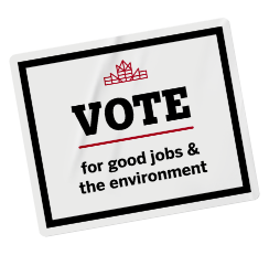 Vote for good jobs and the environment.