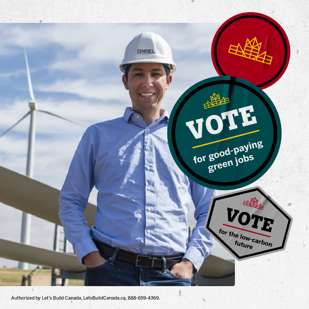 Let's Build Canada 2021 vote for good-paying green jobs and for the low-carbon future post.