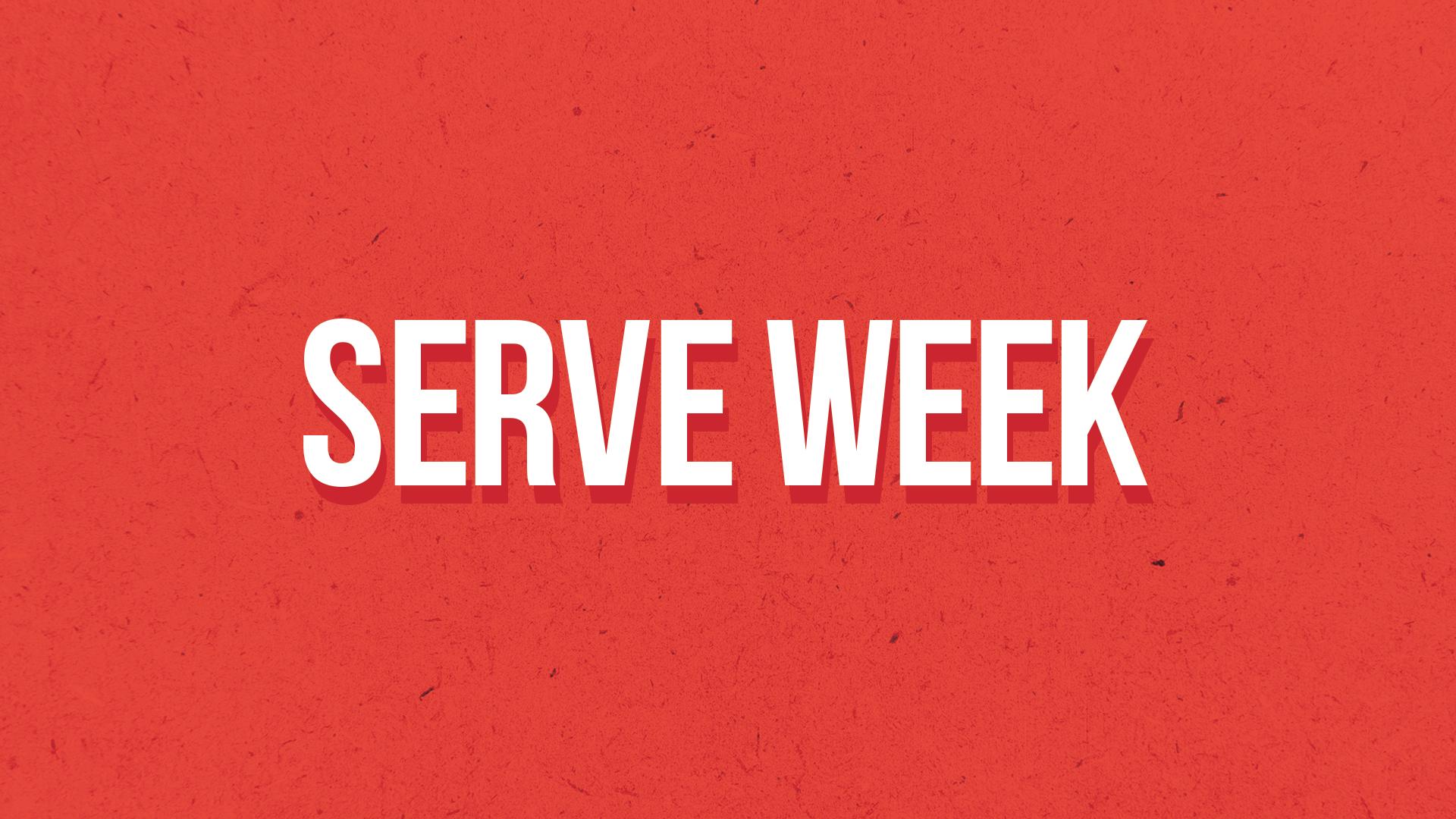 SERVE WEEK