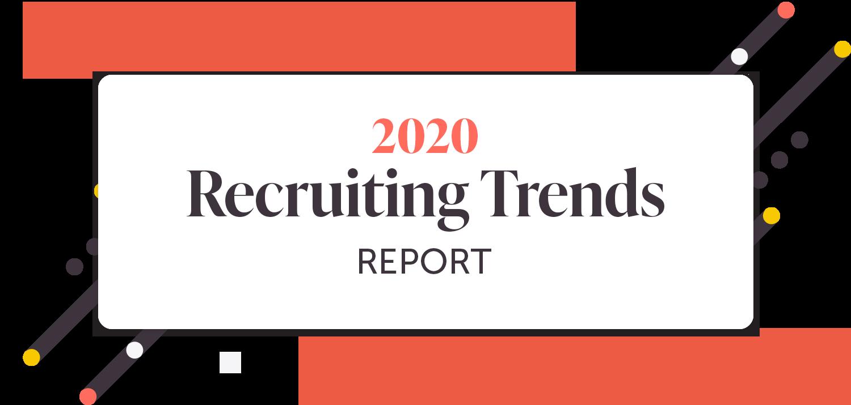 2020 Recruiting Trends Report