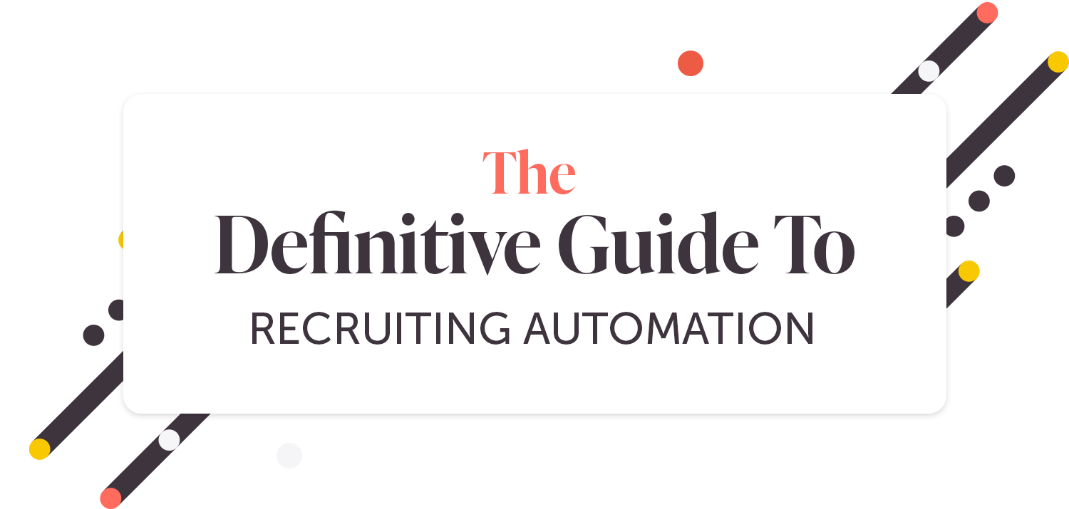 The Definitive Guide to Recruiting Automation
