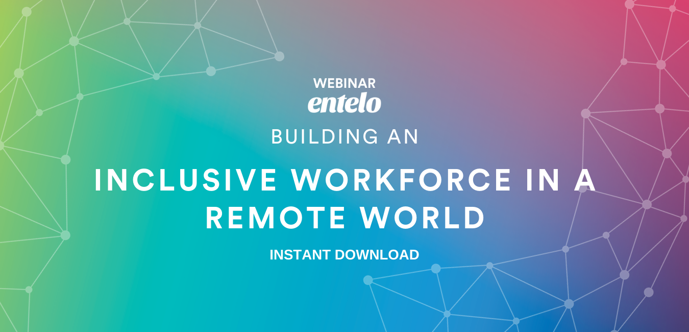 Building an Inclusive Workforce in a Remote World