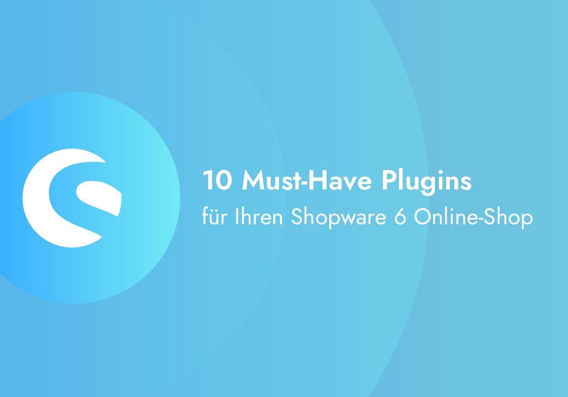 10 Must-Have Plugins für Ihren Shopware 6 Online-Shop