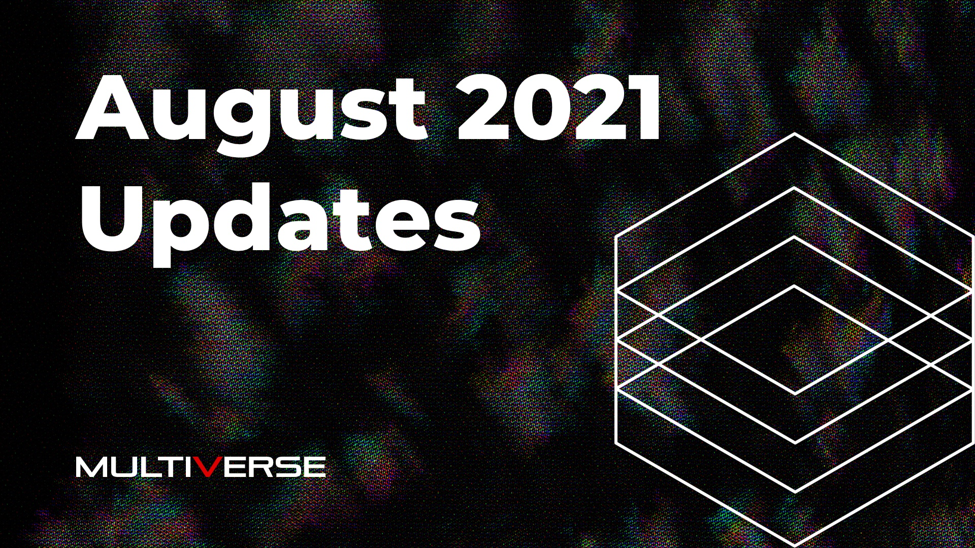 Article banner for Multiverse Labs August Updates 2021 with black background and MultiverseAI logo