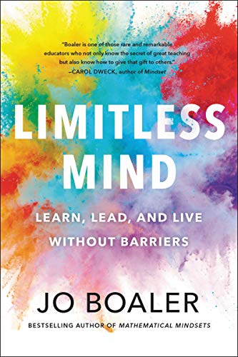 Amazon.com: Limitless Mind: Learn, Lead, and Live Without Barriers eBook :  Boaler, Jo: Kindle Store