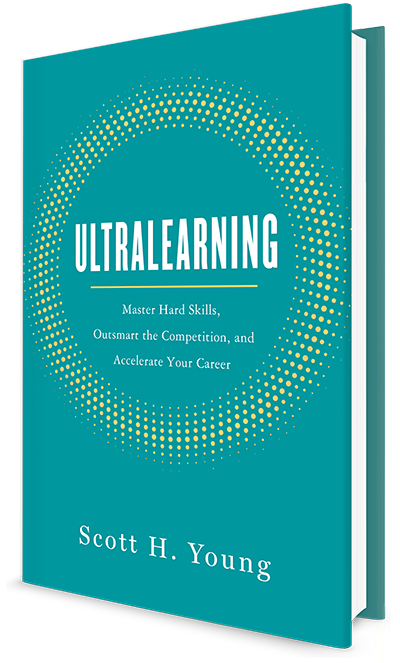 Ultralearning - Scott H Young