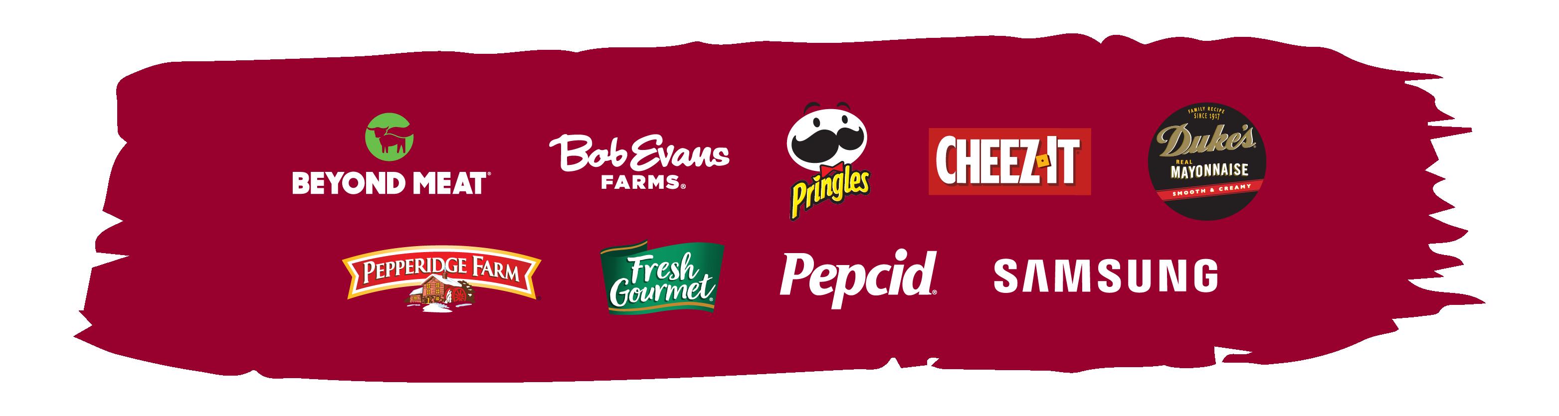 Tailgate Town Partners: Beyond Meat®   Bob Evans Farms®   Pringles®   Cheez-It®   Duke's® Real Mayonnaise   Pepperidge Farm®   Fresh Gourmet®   Pepcid®   Samsung