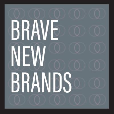 Brave New Brands