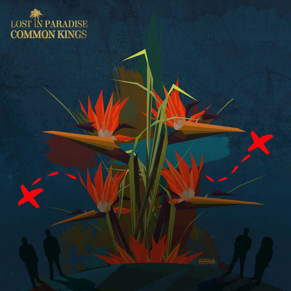 Common Kings - Lost in Paradise produced by The Audibles