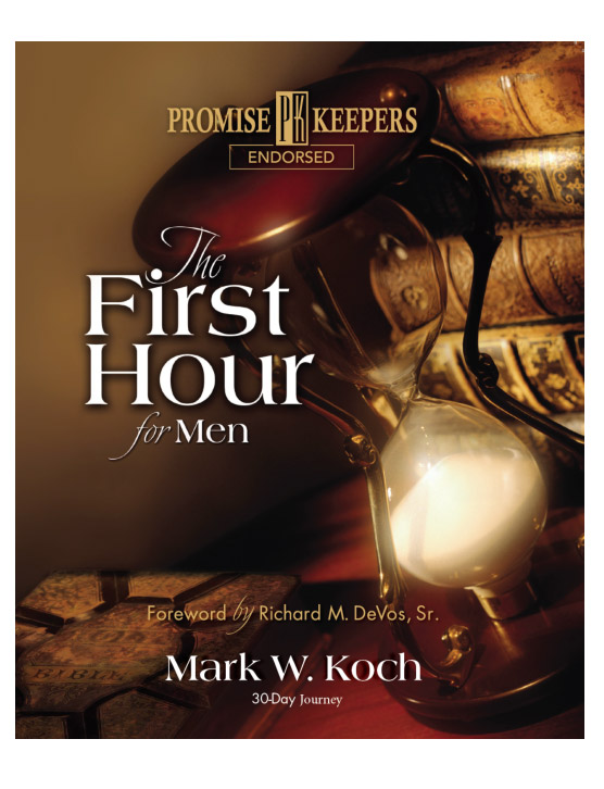 The First Hour For Men - 30-Day Study Guide