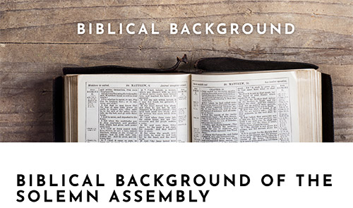 Biblical Background Of The Solemn Assembly