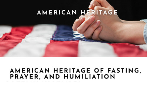 American Heritage Of Fasting, Prayer and Humiliation
