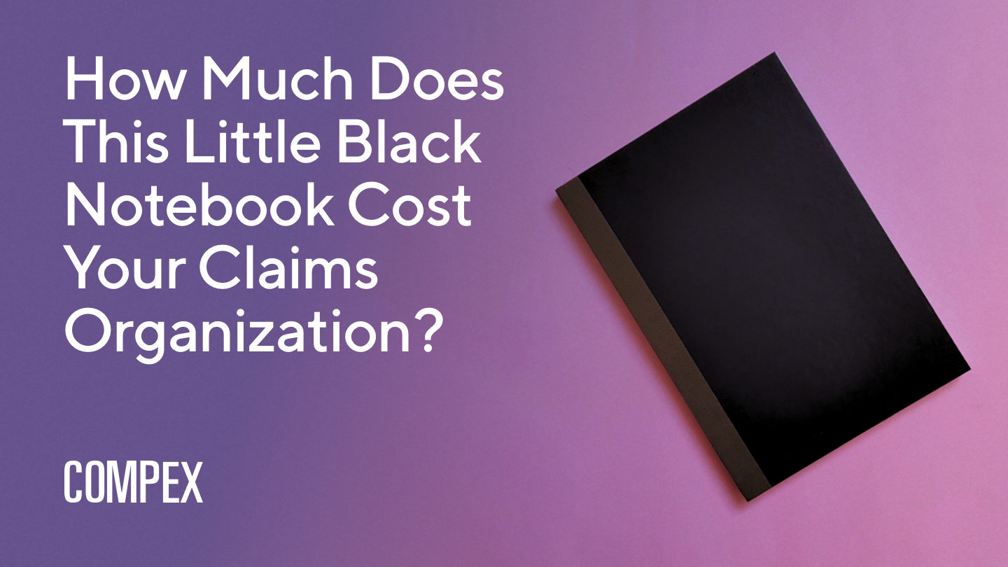 How Much Does This Little Black Notebook Cost Your Claims Organization?