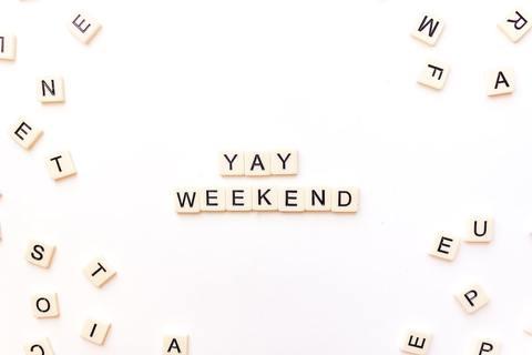 'Yay weekend' scrabble letters