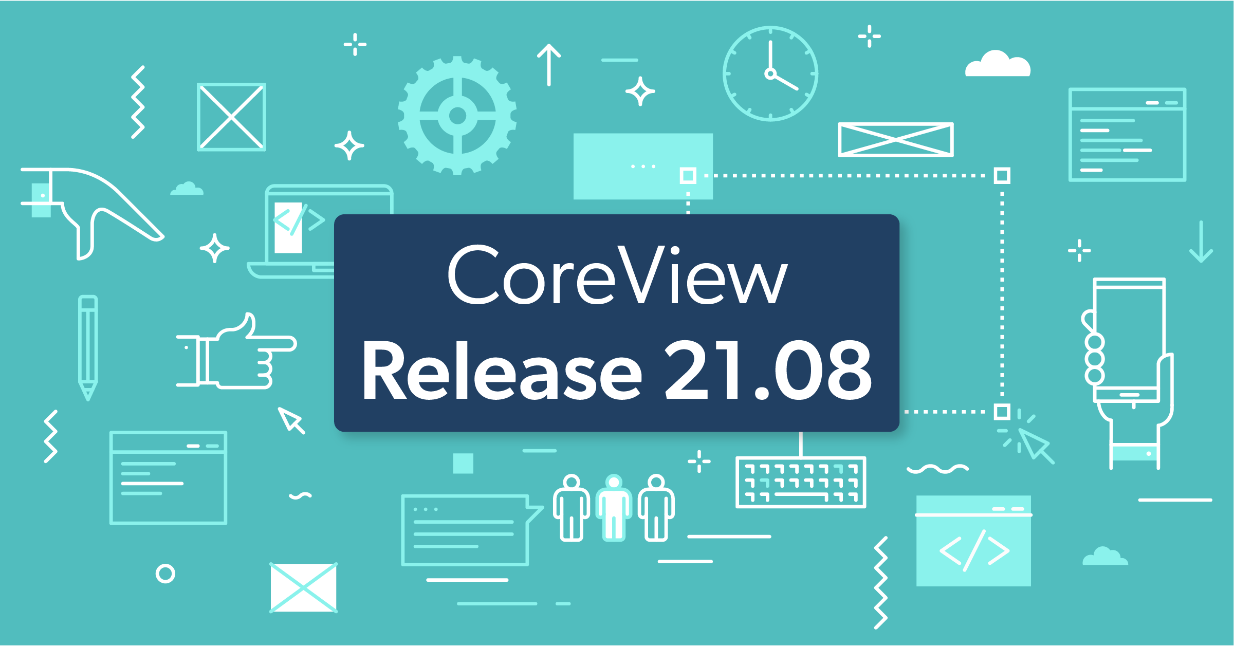 CoreView Release 21.08