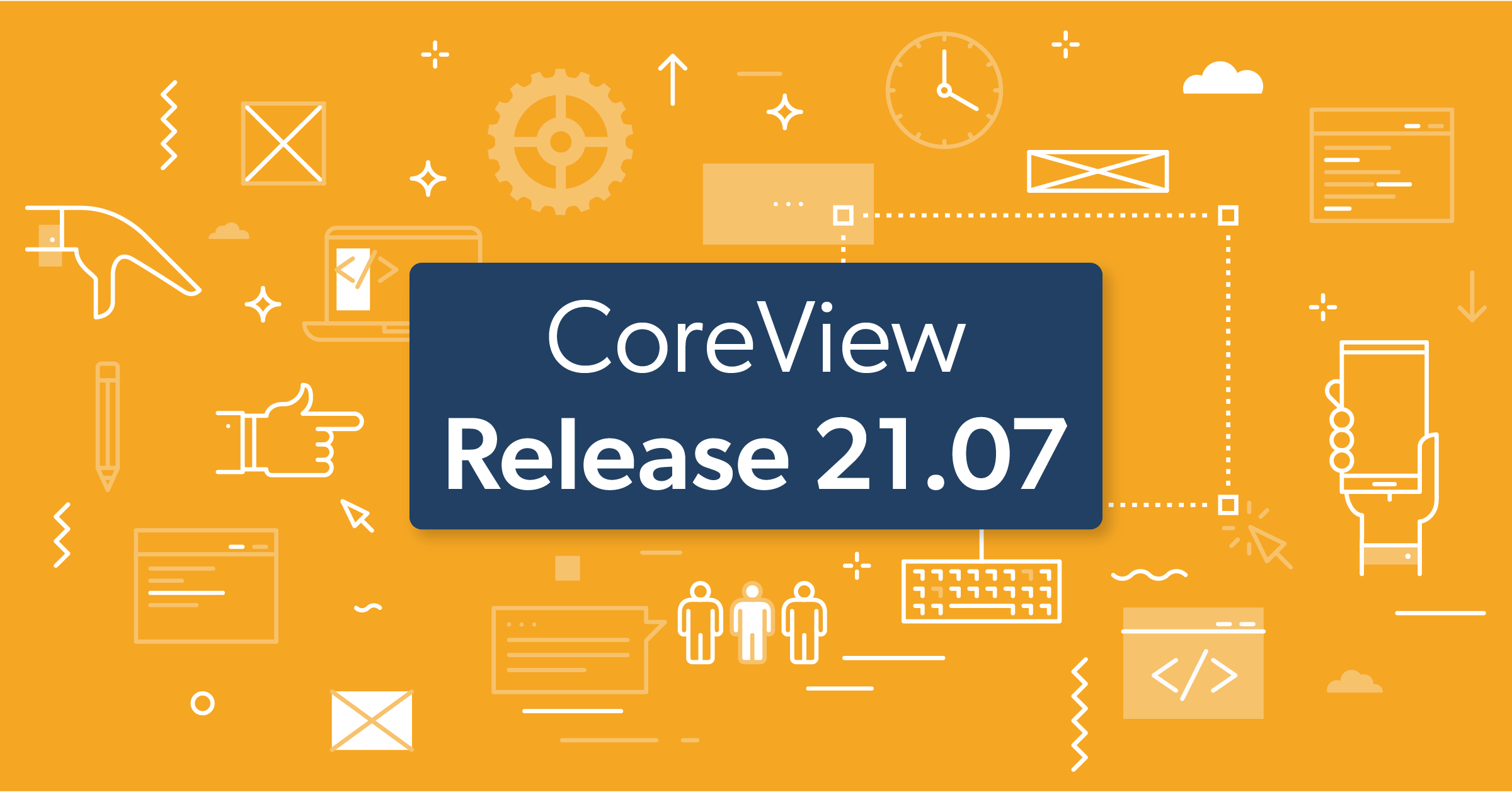 CoreView Release 21.07