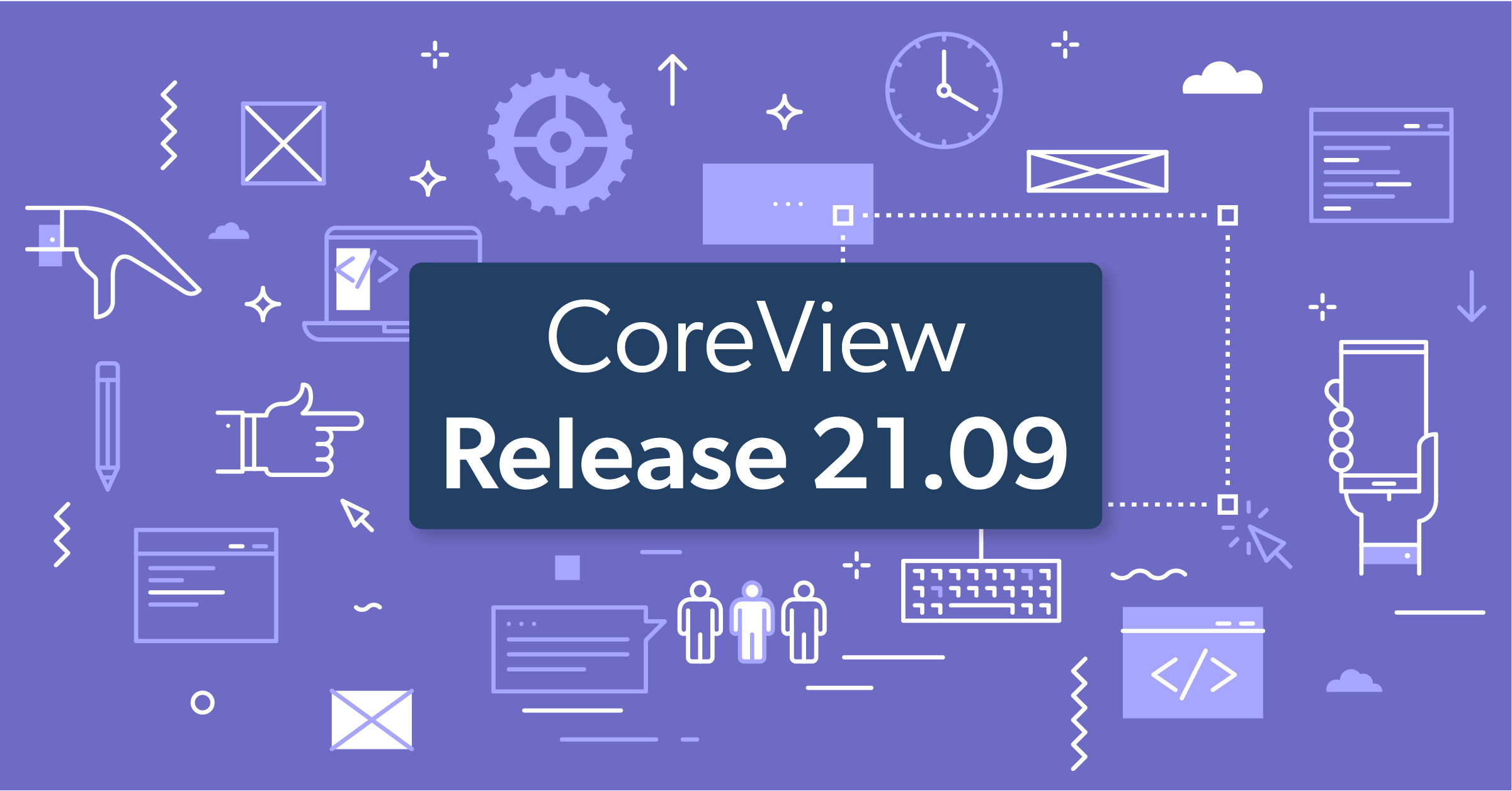 CoreView Release 21.09: User Interface Improvements, Endpoint Manager, and More Workflows