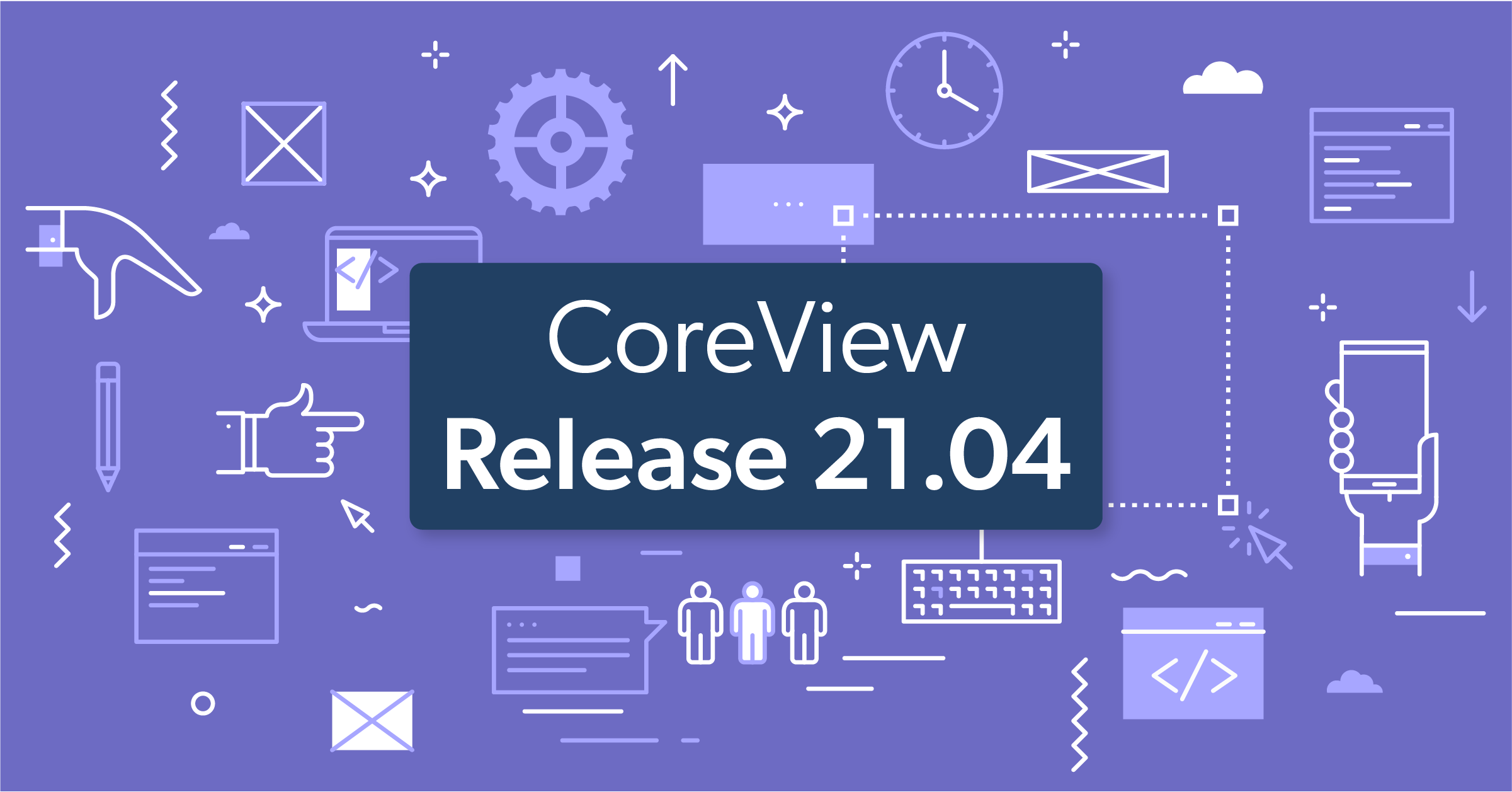 CoreView Release 21.04