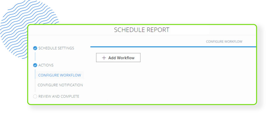 Screenshot of workflow to schedule a report