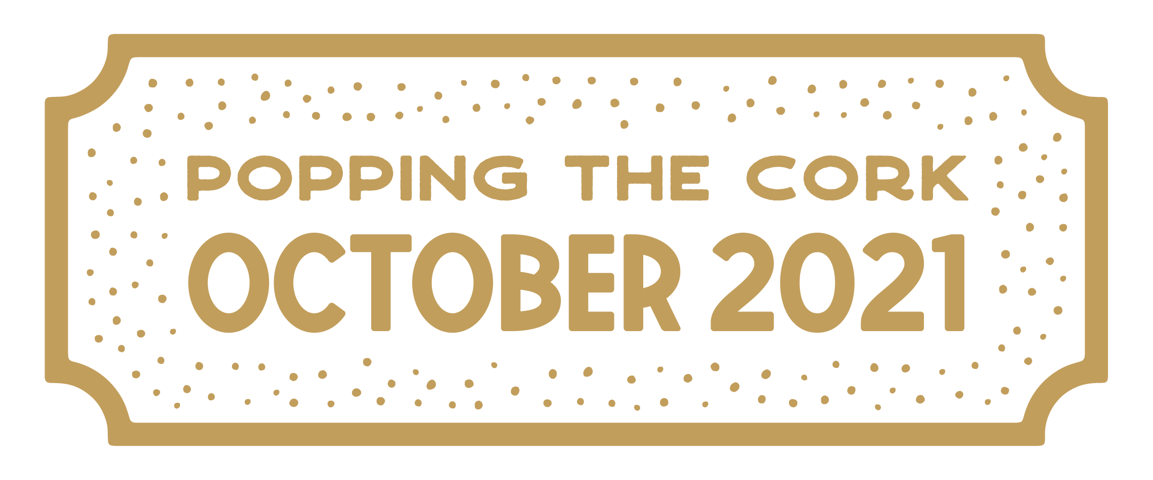 Popping the Cork October 2021
