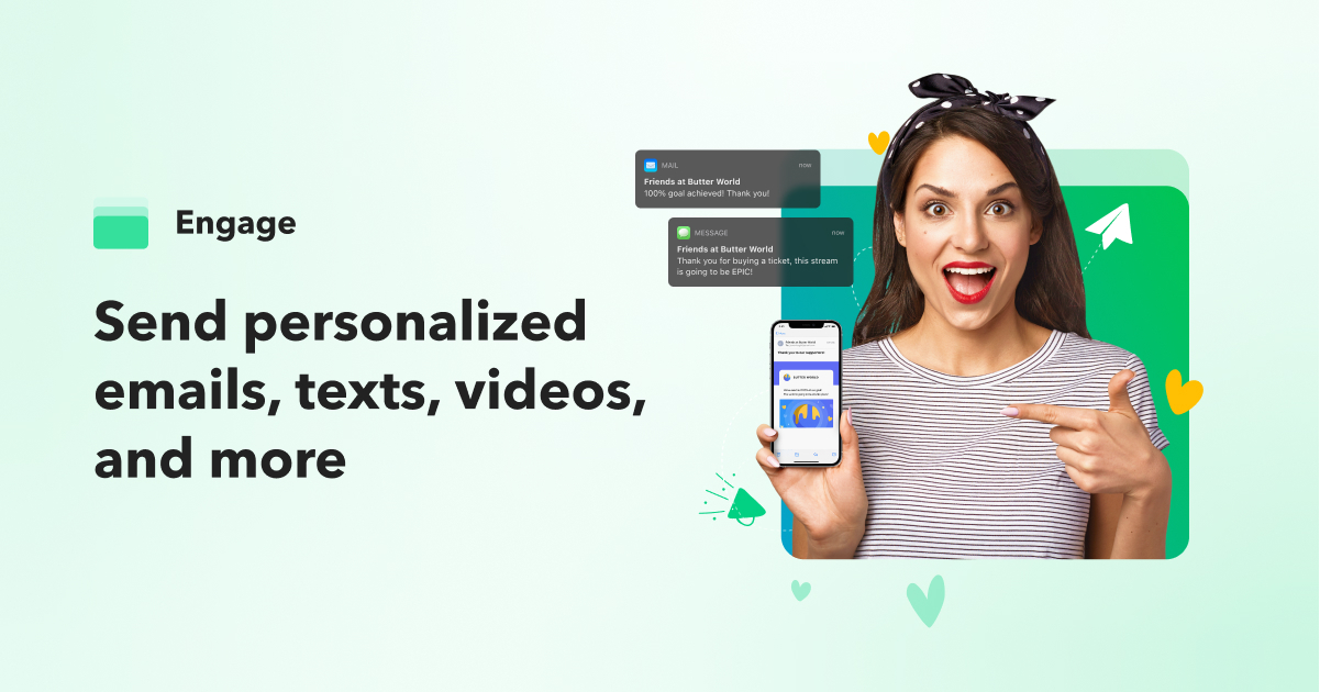 Engage: Send personalized emails, texts, videos, and more