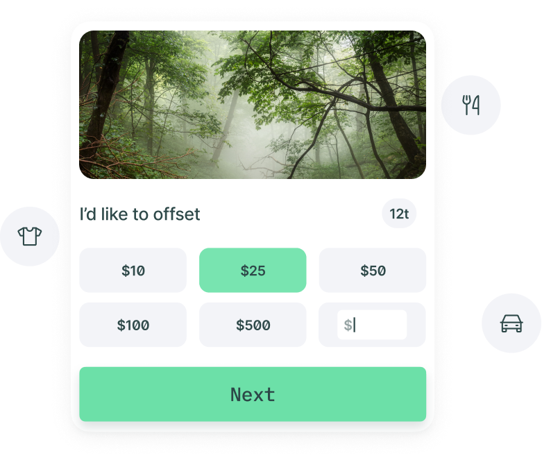 Purchase carbon removal from your preset portfolio by using the Patch API, dashboard or our custom checkout pages.