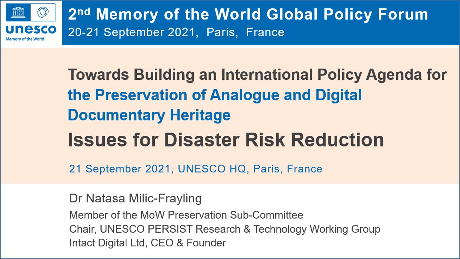 2nd Memory of the World Global Policy Forum: Towards Building an International Policy Agenda for the Preservation of Analogue and Digital Documentary Heritage: Issues for Disaster Risk Reduction Slides