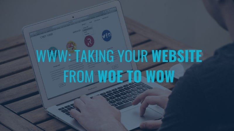 Taking your Website from Woe to Wow