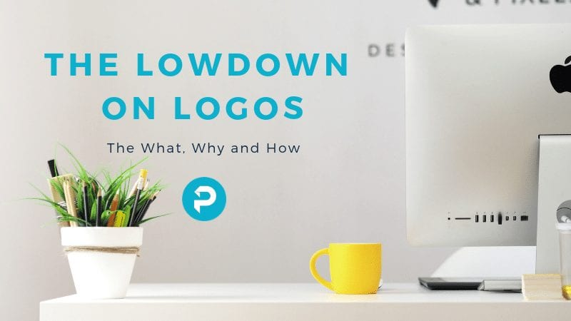 The Lowdown on Logos: The What, Why and How