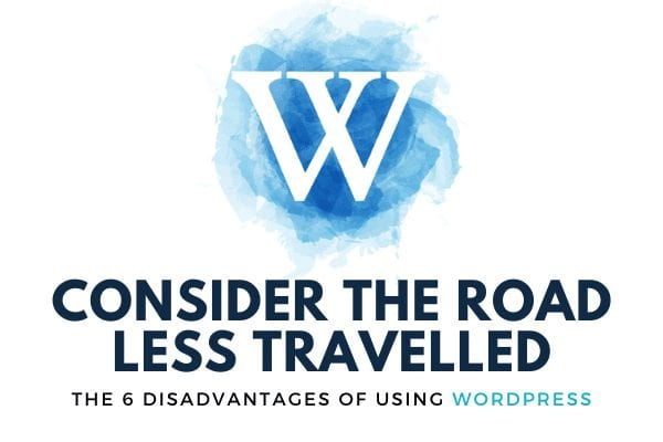 The 6 Disadvantages of Using WordPress