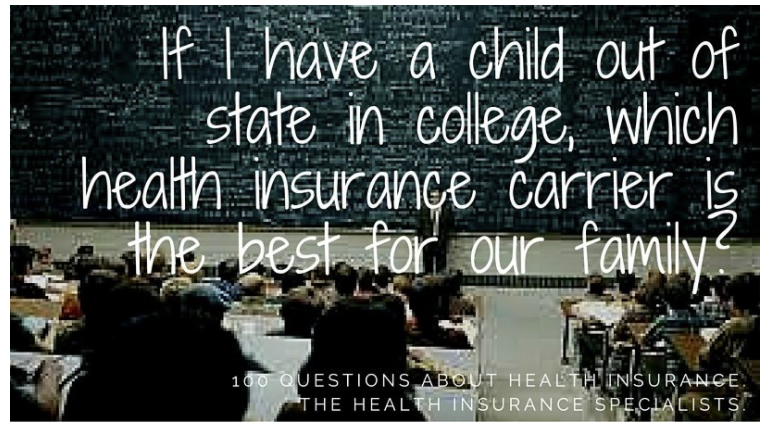 If I Have a Child in College Out of State, Which Insurance Carrier Would Be Best for Our Family Situation?