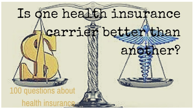 Is one health insurance carrier better than another?