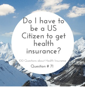 Do I have to be a US Citizen to Get Health Insurance?