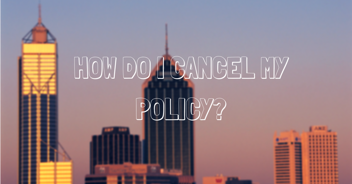 Question #98 How do I cancel my policy?