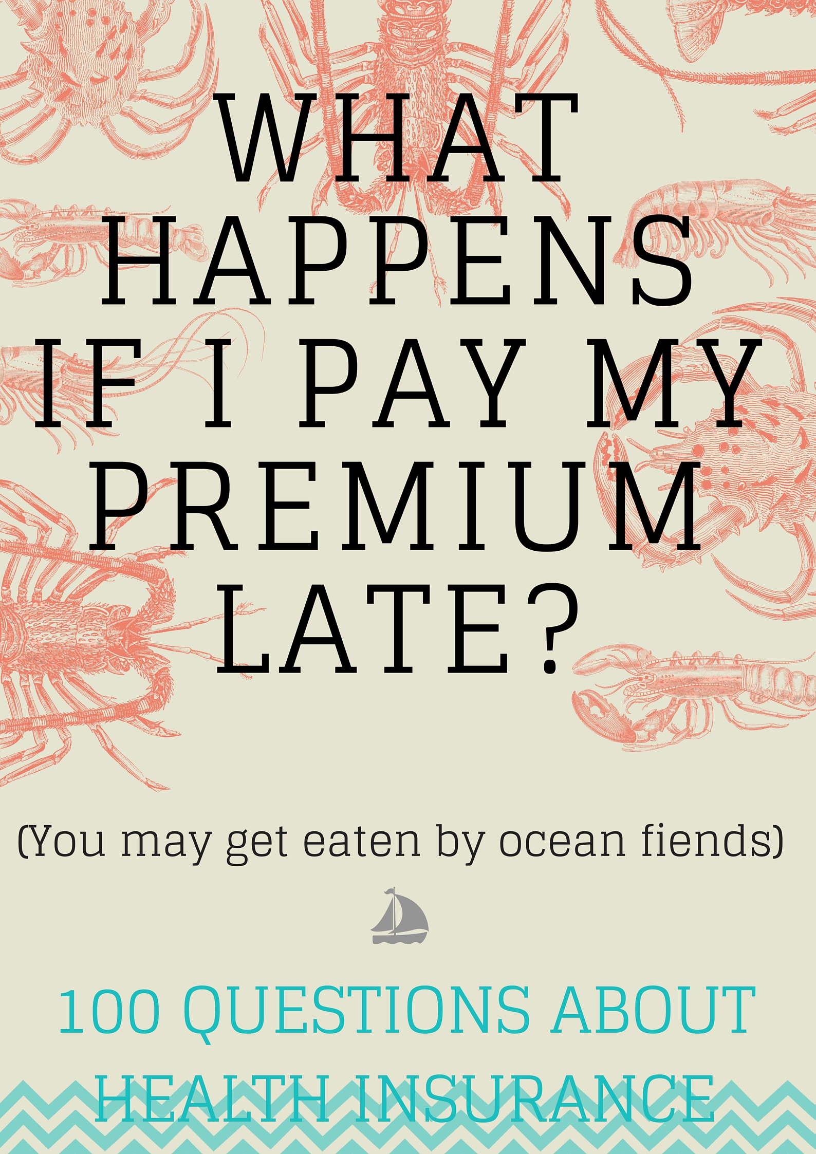 Question # 69 What happens if I pay my premium late?