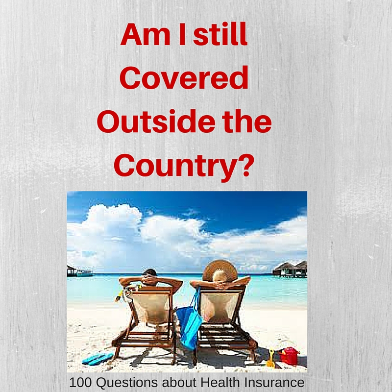 Question # 65 Am I covered out of the country?